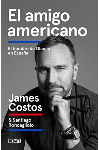 El amigo americano: El hombre de Obama en España
