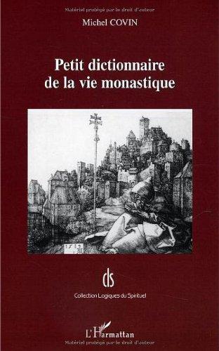Petit dictionnaire de la vie monastique