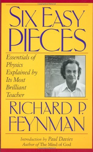 Six Easy Pieces: Essentials of Physics Explained by Its Most Brilliant Teacher by Richard P. Feynman (1998-10-29)
