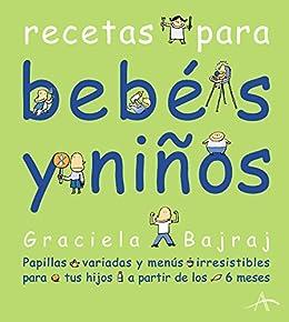 Recetas para bebés y niños eBook: Bajraj, Graciela: Amazon.es ...