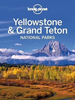 Lonely Planet Yellowstone & Grand Teton National Parks (Travel Guide) de [Lonely Planet, Bradley Mayhew, Carolyn McCarthy]