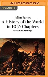 A History of the World in 101/2 Chapters by Julian Barnes (2016-05-24)