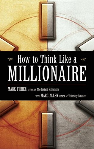 How to Think Like a Millionaire por Mark Fisher