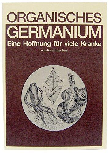 Organisches Germanium. Eine Hoffnung für viele Kranke.