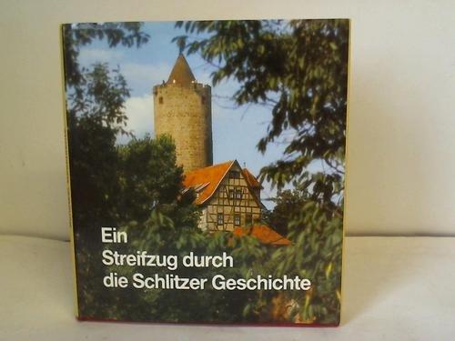 Ein Streifzug durch die Schlitzer Geschichte: Anmerkungen zur Vergangenheit der Kernstadt Schlitz und der Schlitzerländer Dörfer