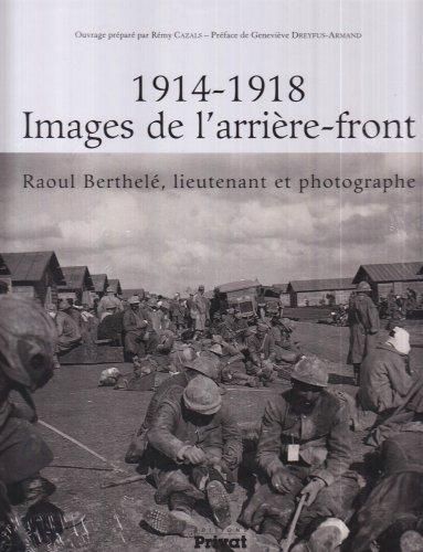 1914-1918 Images de l'arrière-front : Raoul Berthelé, lieutenant et photographe