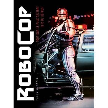 Robocop : Genèse.Coulisses.Mutations