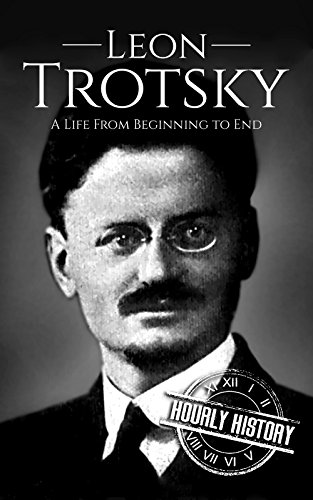 Leon Trotsky A Life From Beginning To End English Edition