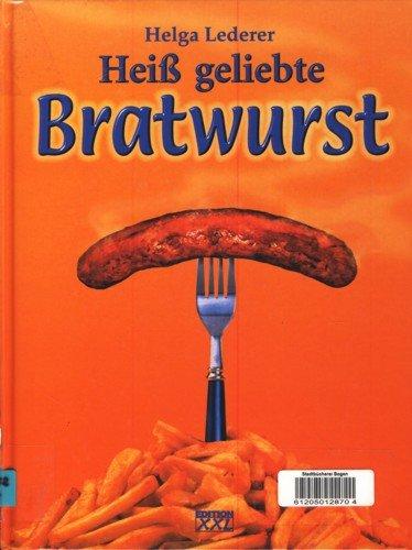 Preisvergleich Produktbild Heiß geliebte Bratwurst