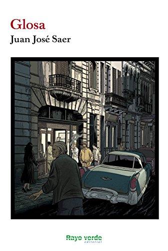 Glosa (Rayos Globulares nº 18) por Juan José Saer