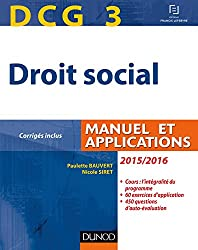 DCG 3 - Droit social 2015/2016 - 9e éd : Manuel et Applications, corrigés inclus (Manuels DCG)