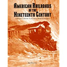 American Railroads of the Nineteenth Century: A Pictorial History in Victorian Wood Engravings by Jim Harter (1998-10-30)