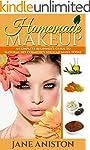 Homemade Makeup: A Complete Beginner'...