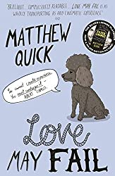 Love May Fail by Matthew Quick (2016-06-16)