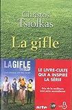 La gifle / Christos Tsiolkas | Tsiolkas, Christos. Auteur