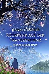Rückkehr aus der Transzendenz: Eine spirituelle Suche