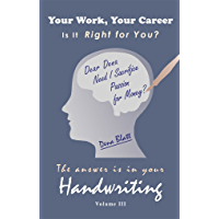 The Answer is in Your Handwriting!: Your Work, Your Career - Is it Right for You?