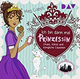 Ich bin dann mal Prinzessin – Teil 2: Chaos, Kekse und königliche Cousinen: Lesung mit Musik mit Dagmar Bittner (2 CDs)