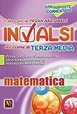 Il libro per la prova nazionale INVALSI dell'esame di terza media. Matematica. Per la Scuola media