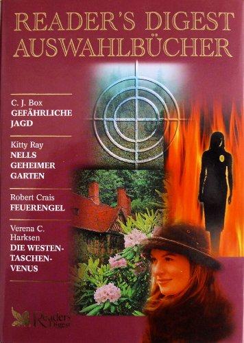 Reader's Digest Auswahlbücher 2002: Gefährliche Jagd / Nells geheimer Garten / Feuerengel / Die Westentaschenvenus