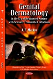Genital Dermatology in the Era of Heightened Anxiety with Sexually Transmitted Infections (Disorders of the Lower Genito Urinary Tract)