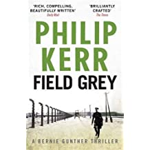 Field Grey: Bernie Gunther Mystery 7