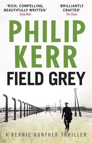 Field Grey: Bernie Gunther Thriller 7