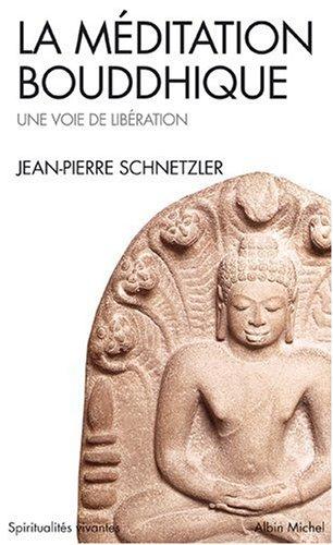 La Mditation bouddhique : Une voie de libration