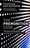 The Premonition Code: The Science of Precognition, How Sensing the Future Can Change ...