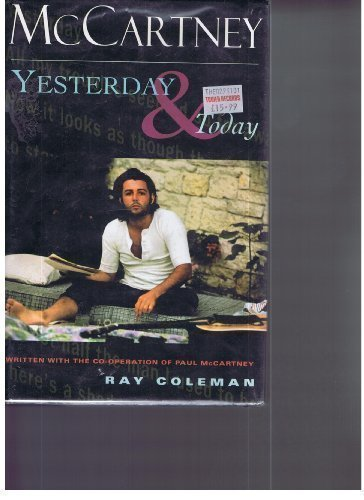McCartney: Yesterday ... and Today by Coleman, Ray (1996) Hardcover