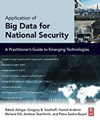 Application of Big Data for National Security: A Practitioner's Guide to Emerging Technologies by Babak Akhgar (2015-03-03)