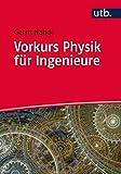 Vorkurs Physik für Ingenieure (Basiswissen Ingenieurwissenschaften, Band 4646)
