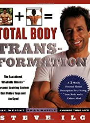Total Body Transformation: A 3-Month Personal Fitness Prescription For a Strong, Lean Body and a Calmer Mind