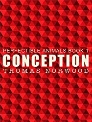 Conception Part I (Perfectible Animals Book 1) (English Edition)