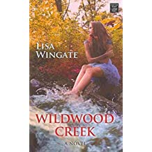 [(Wildwood Creek)] [By (author) Lisa Wingate] published on (March, 2014)