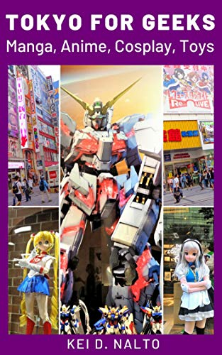 TOKYO FOR GEEKS: Manga, Anime, Cosplay, Toys (English Edition)