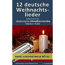 12 deutsche Weihnachtslieder, aufbereitet für die Mundharmonika: Tabulatur + Audio (Harmonica Songbooks 2)