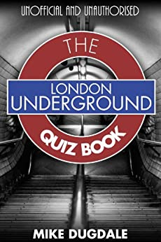 London Underground The Quiz Book by [Dugdale, Mike]