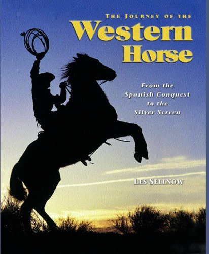 The Journey of the Western Horse: From the Spanish Conquest to the Silver Screen (English Edition)