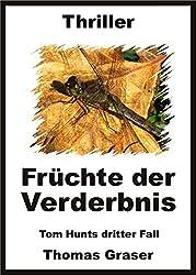 Früchte der Verderbnis (Tom Hunts dritter Fall)
