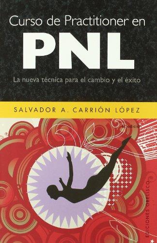 Curso de Practitioner en Pnl (EXITO) por SALVADOR A. CARRIÓN LÓPEZ