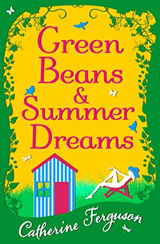 Green Beans and Summer Dreams by Catherine Ferguson