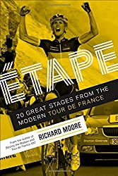Etape: 20 Great Stages from the Modern Tour de France by Richard Moore (2014-06-25)