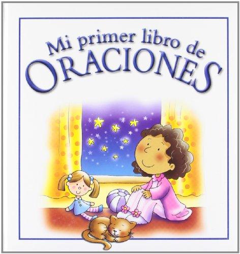 Mi primer libro de oraciones (Mi Primer Libro De Oraciones)