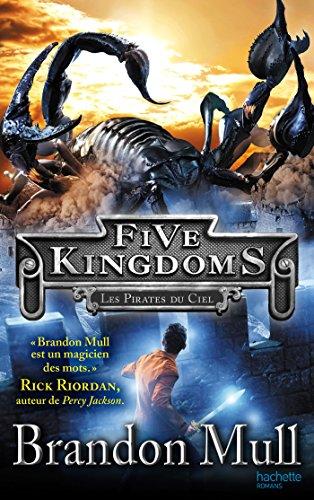 Five Kingdoms, Tome 1 : Les pirates du ciel par Brandon Mull