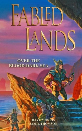 Fabled Lands 3: Over the Blood-Dark Sea: Volume 3