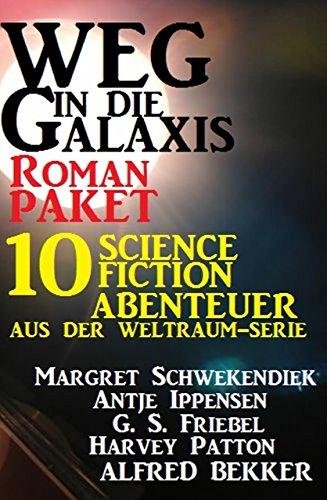 Roman-Paket Weg in die Galaxis 10 Science Fiction Abenteuer aus der Weltraum-Serie
