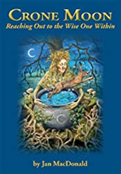 Crone Moon: Reaching Out to the Wise One within