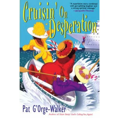 [(Cruisin' on Desperation)] [ By (author) Pat G'orge Walker ] [April, 2008] (G E Orge)