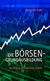 Die Börsengrundausbildung: Der Weg in die finanzielle Freiheit